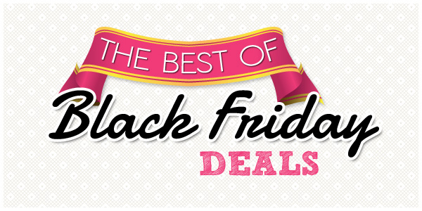 The Best of Black Friday Deals
